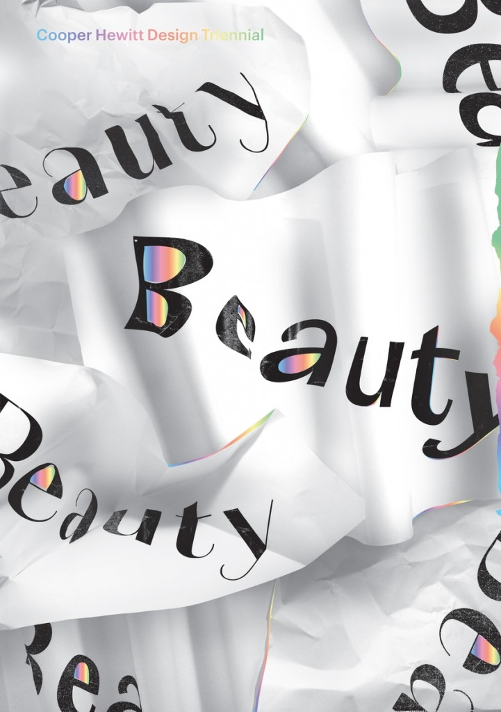 Cover, Beauty—Cooper Hewitt Design Triennial. Publication date: February 2016. Designed by Kimberly Varella, Content Object. Distributed North America: Artbook | D.A.P. Worldwide: Thames & Hudson, UK. ISBN: 978-1-942303-11-4
