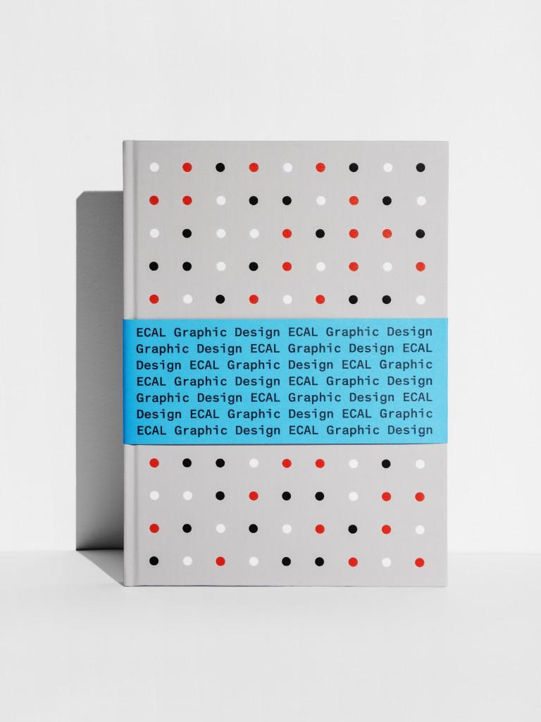 """ECAL Graphic Design"" (ECAL 2016), by Angelo Benedetto, Alexis Georgacopoulos, François Rappo. Design by Gavillet & Cie."