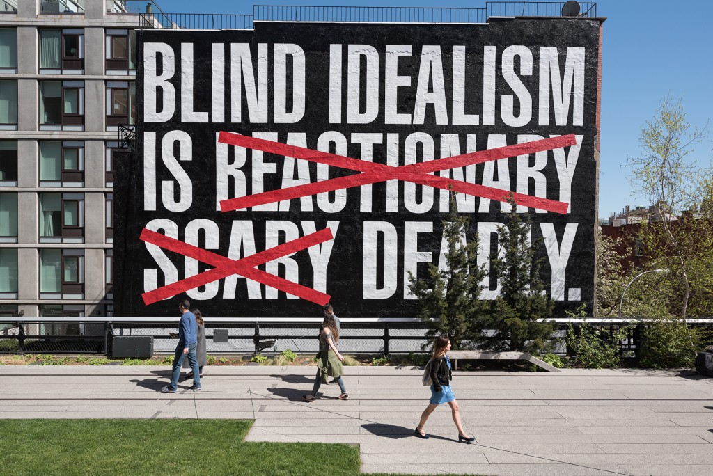 Barbara Kruger, Untitled (Blind Idealism Is…), 2016. A High Line Commission. On view March 2016 – March 2017 on the High Line, New York. Photo by Timothy Schenck. Courtesy of Friends of the High Line.